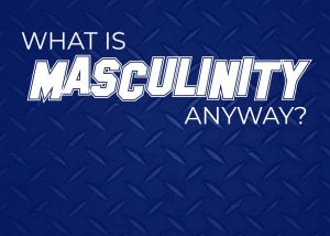 How is Masculinity being redefined by young people?